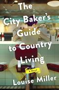 City Baker's Guide to Country Living, The